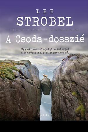 A Csoda-dosszié - Lee Strobel
