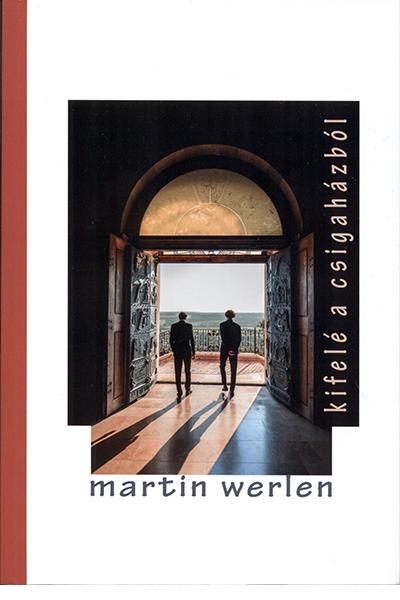 Kifelé a csigaházból - Martin Werlen