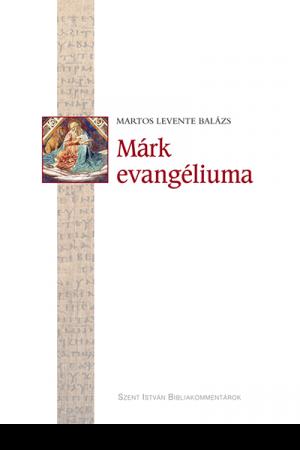 Márk evangéliuma - Martos Levente Balázs