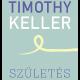 Születés - Timothy Keller