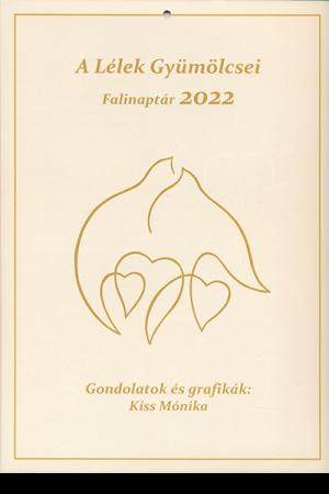 Falinaptár 2022 - A Lélek gyümölcsei (Kiss Mónika)