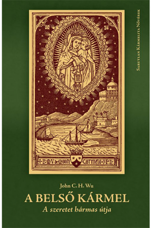 A belső Kármel - John C. H. Wu