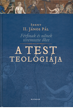 A test teológiája - Szent II. János Pál pápa