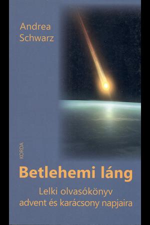Betlehemi láng - Andrea Schwarz