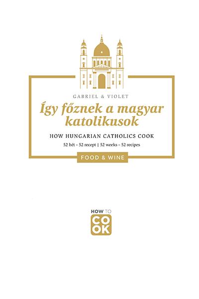Így főznek a magyar katolikusok - 52 hét - 52 recept